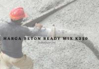 Daftar Harga Beton Ready Mix k250