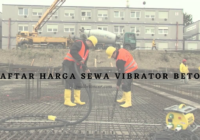 Harga Sewa Vibrator Beton